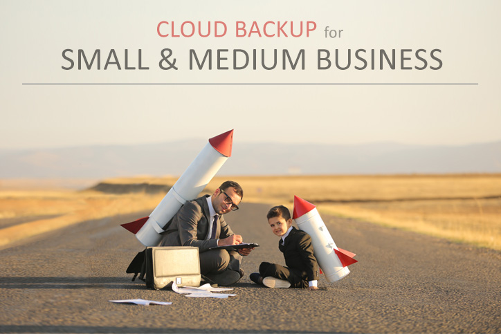 Cloud backup for small and medium business